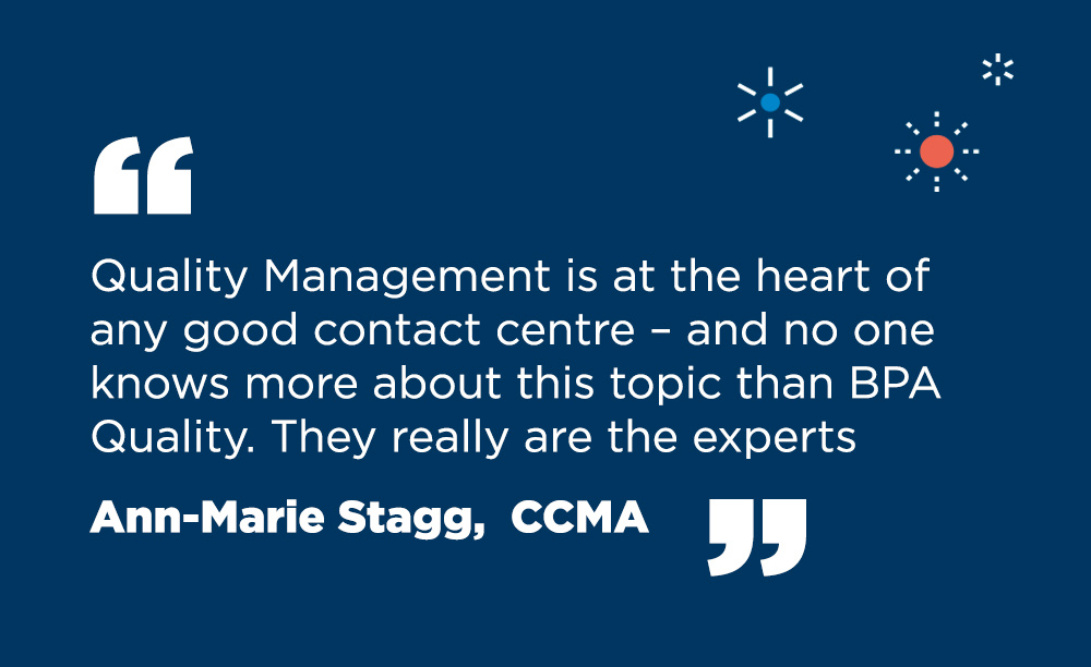 Quote about BPA Quality's contact centre quality experience management expertise